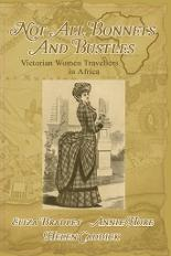 Not All bonnets and bustles, Victorian Women in Africa